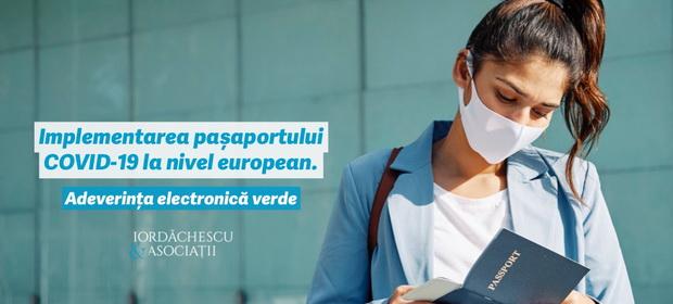 IMPLEMENTAREA PAȘAPORTULUI COVID-19 LA NIVEL EUROPEAN. ADEVERINȚA ELECTRONICĂ VERDE