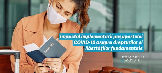 Impactul implementării pașaportului COVID-19  asupra drepturilor și libertăților fundamentale