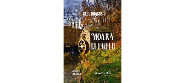 SEMNAL EDITORIAL - Cartea de critică MOARA LUI GELU